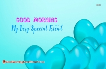 Good Morning My Very Special Friend