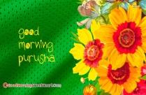 Good Morning Purusha