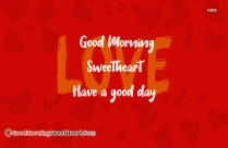 Good Morning Sweetheart And Have A Good Day