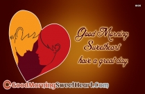 Good Morning Sweetheart Have A Great Day