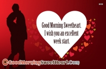 Good Morning Sweetheart. I Wish You An Excellent Week Start
