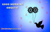 Good Morning Sweetie