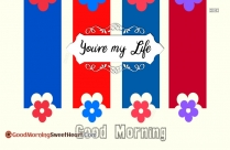 Good Morning My Life Quotes