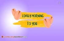 Lovely Morning To You