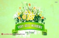 Very Good Morning My Friend
