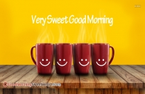 Very Sweet Good Morning