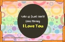 Wake Up Sweet Heart! Good Morning, I Love You