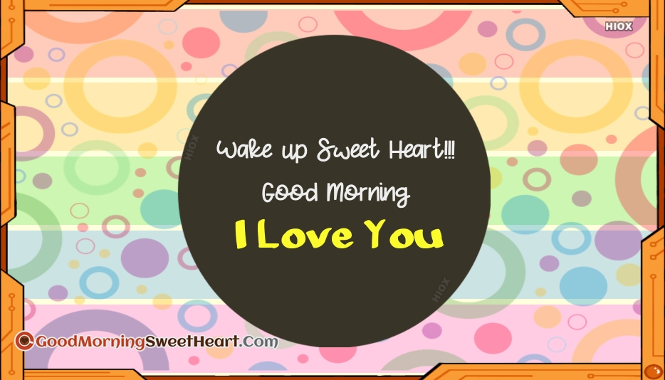 Wake Up Sweet Heart! Good Morning, I Love You