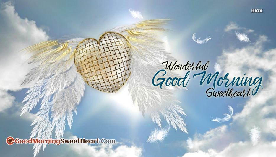 Wonderful Good Morning Sweetheart...