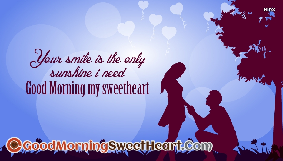 Your Smile Is The Only Sunshine I Need...Good Morning My Sweetheart